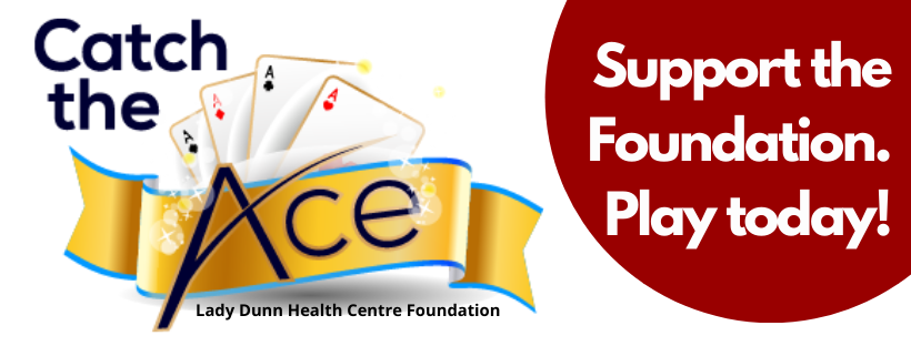 Catch the Ace - Support the Lady Dunn Health Centre Foundation. Play today!